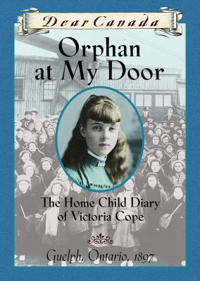 Orphan at my door : the home child diary of Victoria Cope Book cover