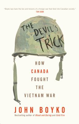 The devil's trick : how Canada fought the Vietnam War Book cover