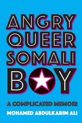 Angry queer Somali boy : a complicated memoir Book cover