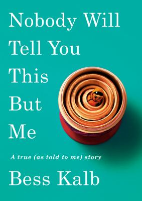 Nobody will tell you this but me : a true (as told to me story) Book cover