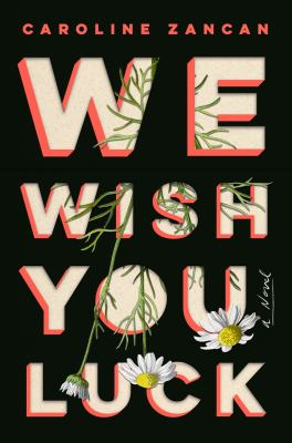 We wish you luck : a novel Book cover