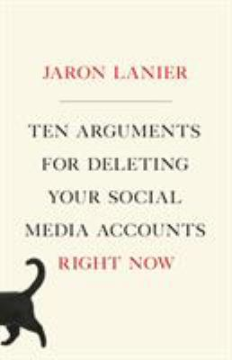 Ten arguments for deleting your social media accounts right now Book cover