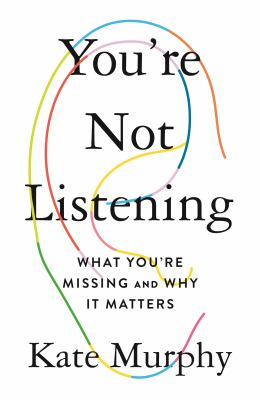 You're not listening : what you're missing and why it matters Book cover