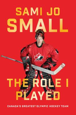 The role I played : Canada's greatest Olympic hockey team Book cover