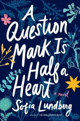 A question mark is half a heart : a novel Book cover