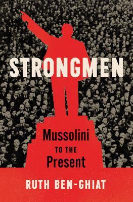 Strongmen : Mussolini to the present Book cover