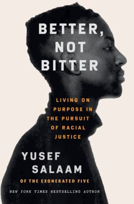 Better, not bitter : living on purpose in the pursuit of racial justice Book cover