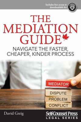 The mediation guide : navigate the faster, cheaper, kinder process Book cover