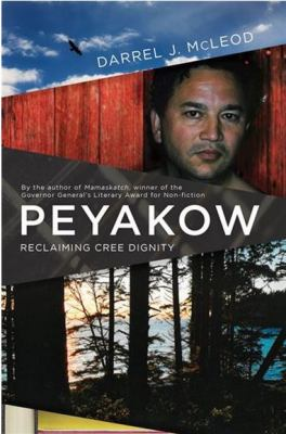 Peyakow : reclaiming Cree dignity Book cover