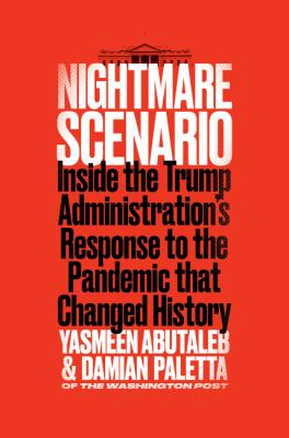 Nightmare scenario : inside the Trump administration's response to the pandemic that changed history Book cover
