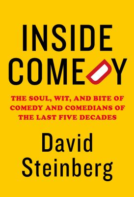 Inside comedy : the soul, wit, and bite of comedy and comedians of the last five decades Book cover