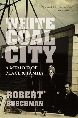 White coal city : a memoir of place & family Book cover