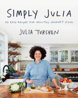 Simply Julia : 110 easy recipes for healthy comfort food Book cover