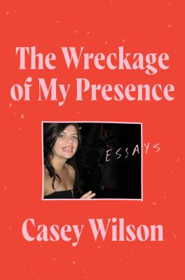 The wreckage of my presence : essays Book cover