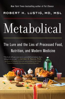 Metabolical : the lure and the lies of processed food, nutrition, and modern medicine Book cover