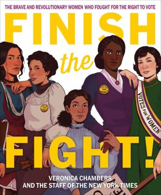Finish the fight! : the brave and revolutionary women who fought for the right to vote Book cover