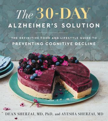 The 30-day Alzheimer's solution : the definitive food and lifestyle guide to preventing cognitive decline Book cover