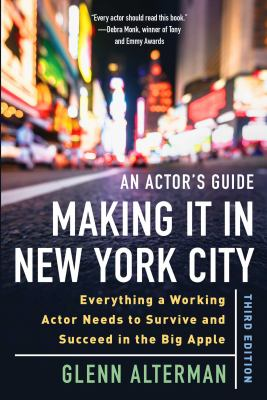 An actor's guide--making it in New York City : everything a working actor needs to survive and succeed in the Big Apple Book cover