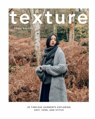 Texture : 20 timeless garments exploring knit, yarn and stitch Book cover