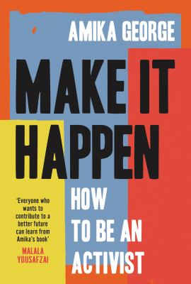 Make it happen : how to be an activist Book cover