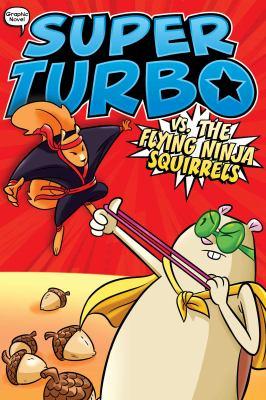 Super Turbo vs. the flying ninja squirrels Book cover