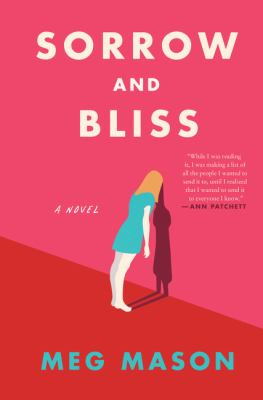 Sorrow and bliss : a novel Book cover