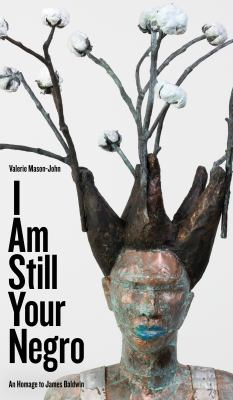 I am still your Negro : an homage to James Baldwin Book cover
