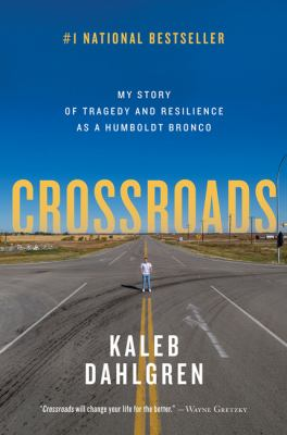 Crossroads : my story of tragedy and resilience as a Humboldt Bronco Book cover