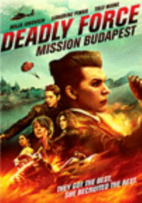 Deadly force. Mission Budapest Book cover