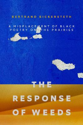 The response of weeds : a misplacement of black poetry on the Prairies Book cover