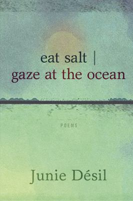 Eat salt | gaze at the ocean : poems Book cover
