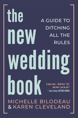 The new wedding book : a guide to ditching all the rules Book cover
