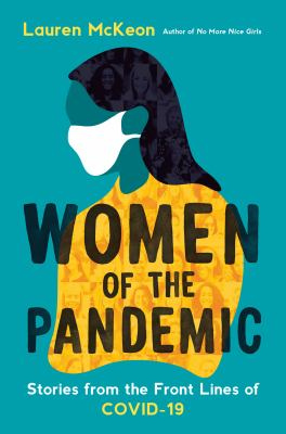 Women of the pandemic : stories from the front lines of COVID-19 Book cover