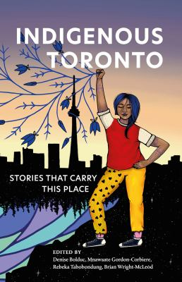 Indigenous Toronto : stories that carry this place Book cover