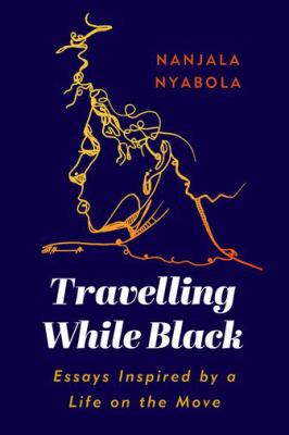 Traveling while Black : essays inspired by a life on the move Book cover