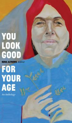 You look good for your age : an anthology Book cover