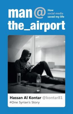 man@the_airport : how social media saved my life : one Syrian's story Book cover