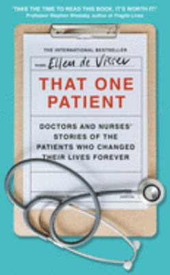 That one patient : doctors and nurses' stories of the patients who changed their lives forever Book cover
