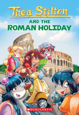 Thea Stilton and the Roman holiday Book cover