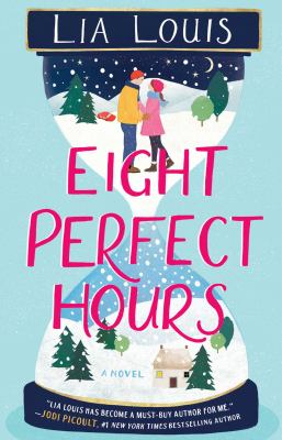 Eight perfect hours : a novel Book cover