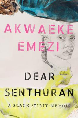 Dear Senthuran : a Black spirit memoir Book cover