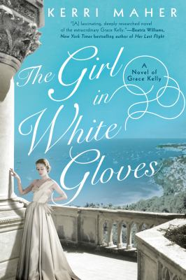 The girl in white gloves : a novel of Grace Kelly Book cover