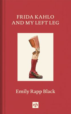 Frida Kahlo and my left leg Book cover