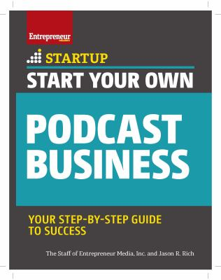 Start your own podcast business : your step-by-step guide to success Book cover