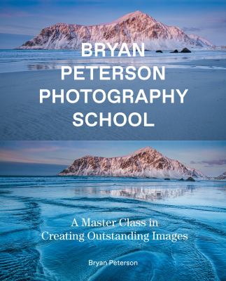 Bryan Peterson photography school : a master class in creating outstanding images Book cover