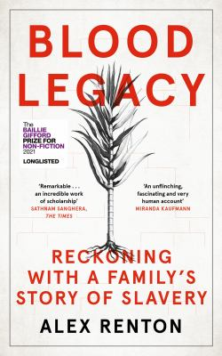 Blood legacy : reckoning with a family's story of slavery Book cover