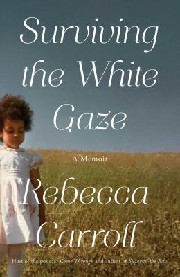 Surviving the white gaze : a memoir Book cover